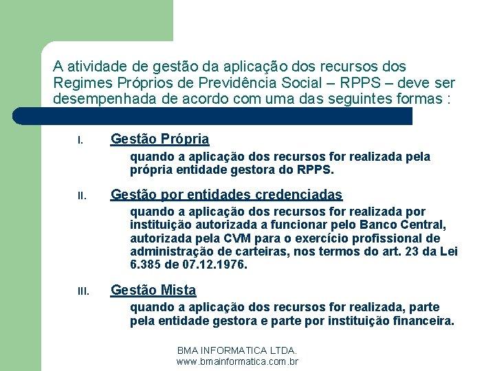 A atividade de gestão da aplicação dos recursos dos Regimes Próprios de Previdência Social