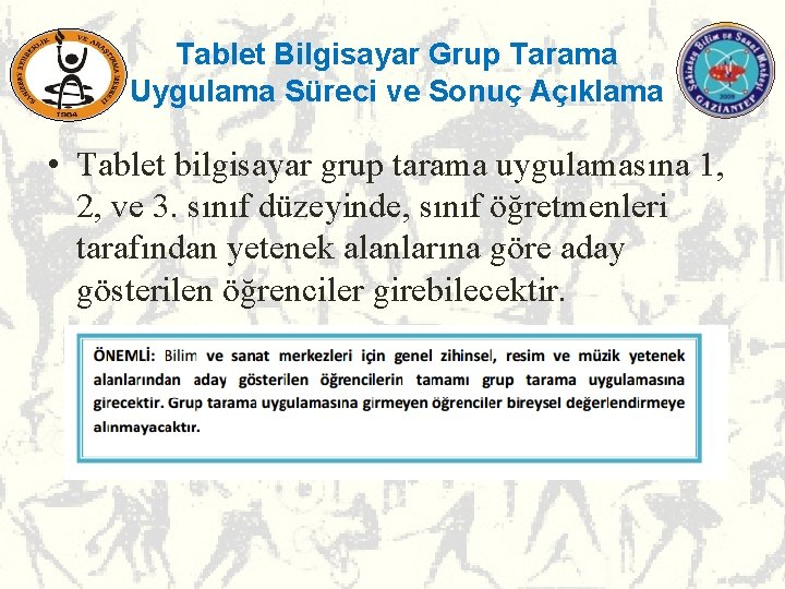 Tablet Bilgisayar Grup Tarama Uygulama Süreci ve Sonuç Açıklama • Tablet bilgisayar grup tarama