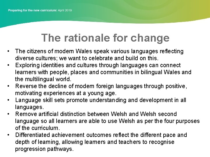 The rationale for change • The citizens of modern Wales speak various languages reflecting