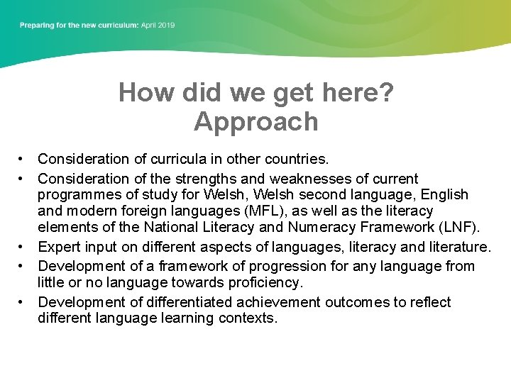 How did we get here? Approach • Consideration of curricula in other countries. •