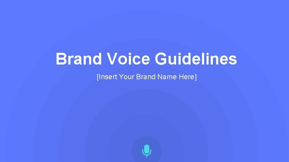 Brand Voice Guidelines [Insert Your Brand Name Here]