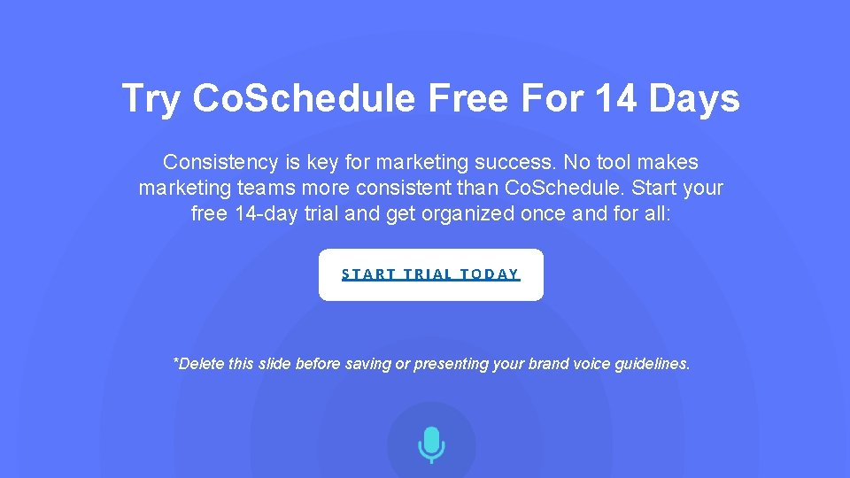 Try Co. Schedule Free For 14 Days Consistency is key for marketing success. No