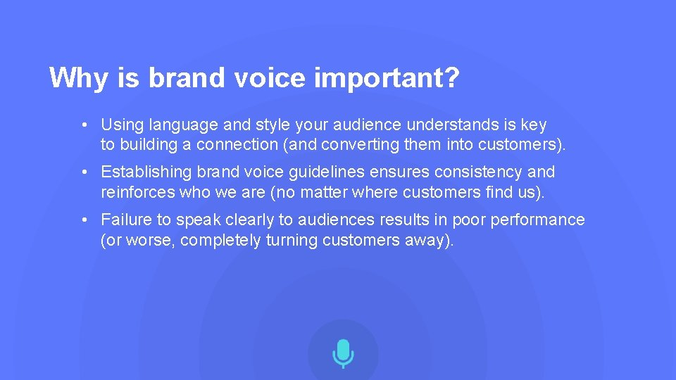Why is brand voice important? • Using language and style your audience understands is