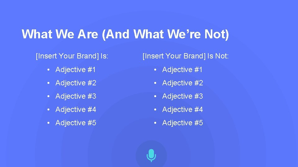 What We Are (And What We're Not) [Insert Your Brand] Is: [Insert Your Brand]