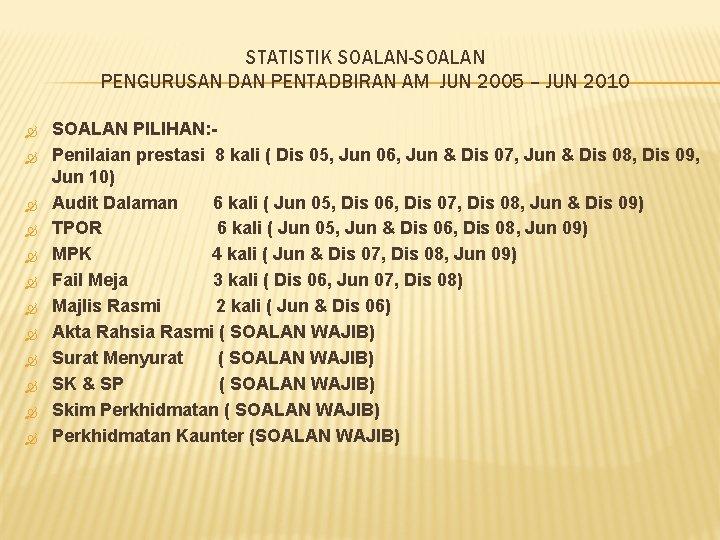 STATISTIK SOALAN-SOALAN PENGURUSAN DAN PENTADBIRAN AM JUN 2005 – JUN 2010 SOALAN PILIHAN: Penilaian