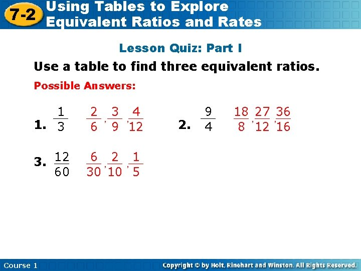Using Tables to Explore 7 -2 Equivalent Ratios and Rates Lesson Quiz: Part I