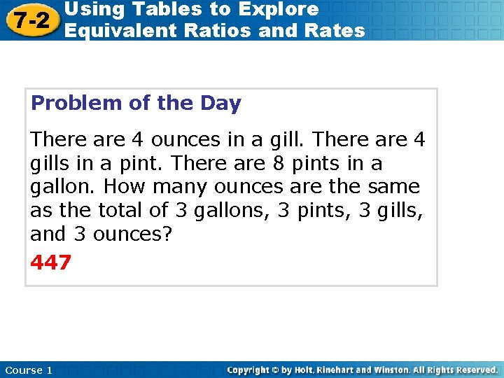 Using Tables to Explore 7 -2 Equivalent Ratios and Rates Problem of the Day