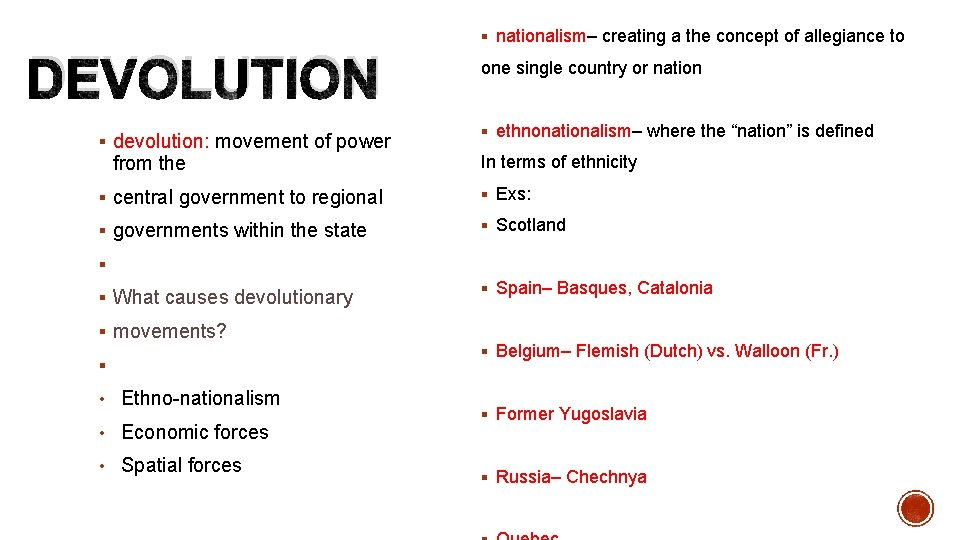 § nationalism– creating a the concept of allegiance to DEVOLUTION § devolution: movement of