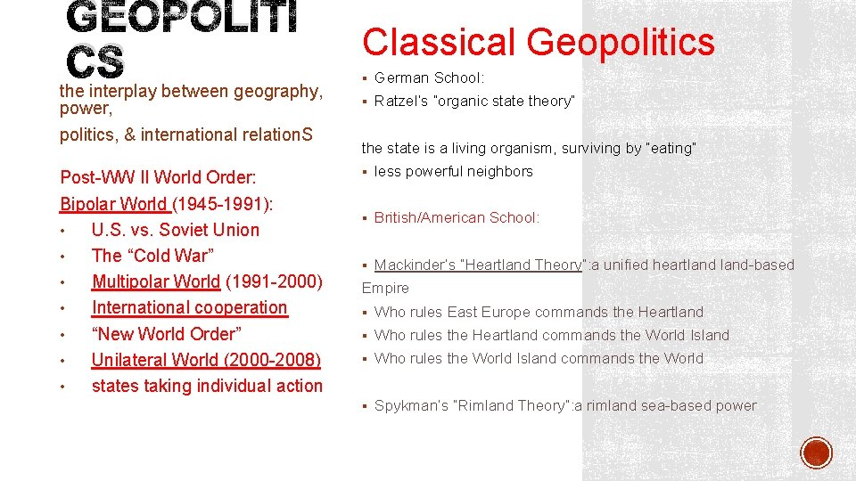 GEOPOLITI CS the interplay between geography, power, politics, & international relation. S Post-WW II