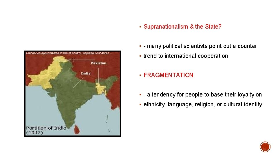 § Supranationalism & the State? § - many political scientists point out a counter