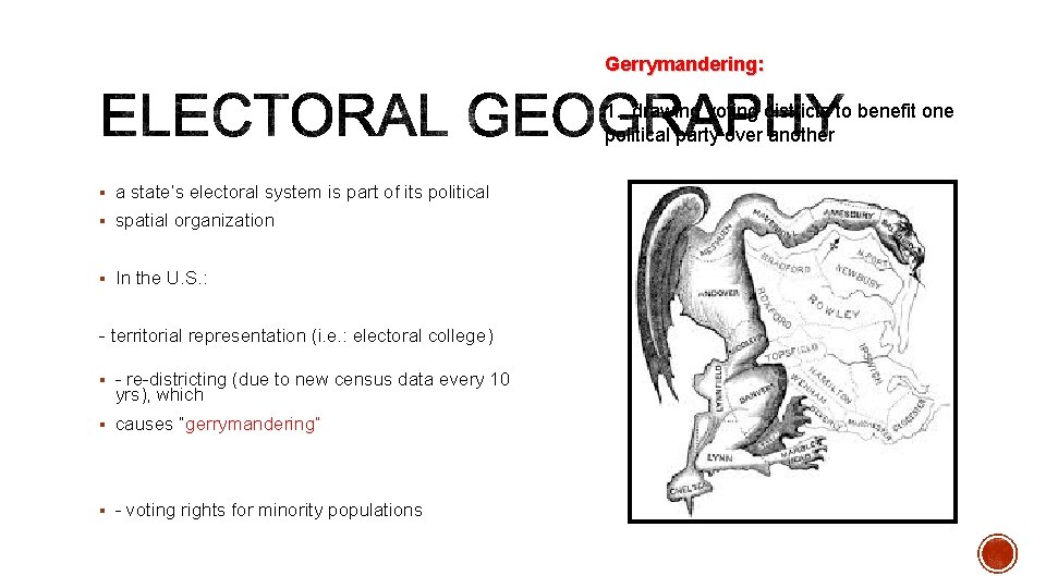 Gerrymandering: 1. drawing voting districts to benefit one political party over another § a