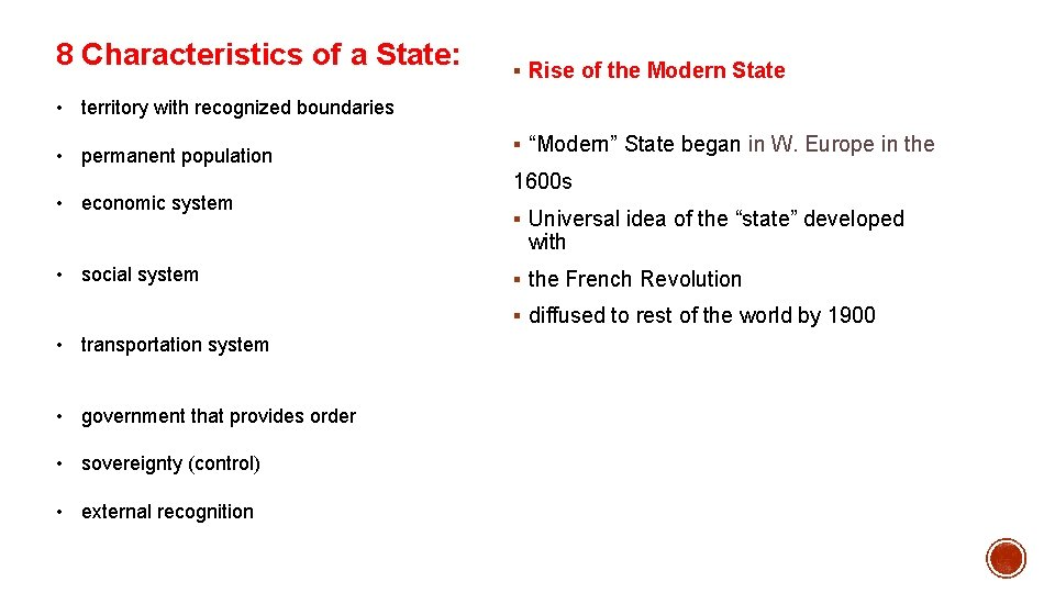 8 Characteristics of a State: § Rise of the Modern State • territory with