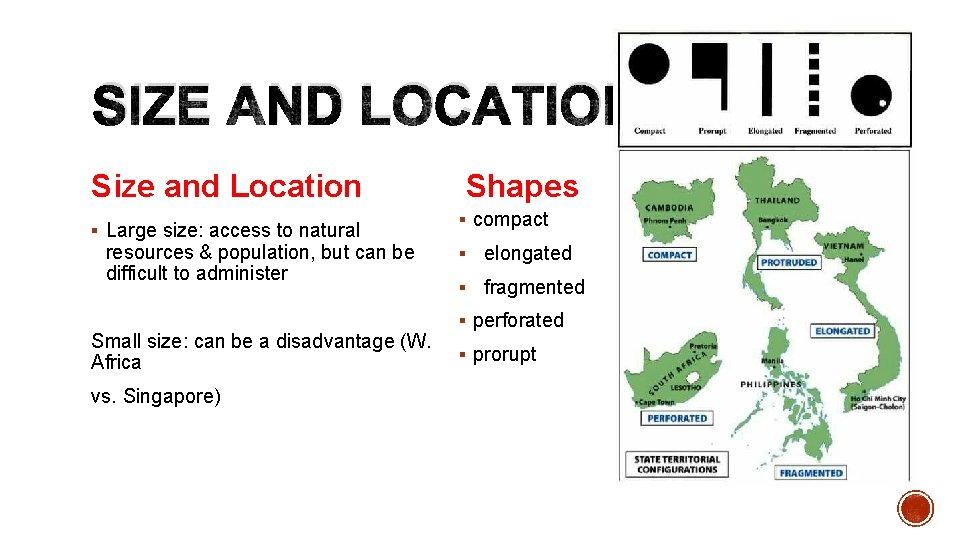 SIZE AND LOCATION Size and Location § Large size: access to natural resources &