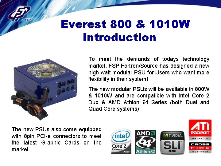 Everest 800 & 1010 W Introduction To meet the demands of todays technology market,