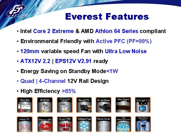 Everest Features • Intel Core 2 Extreme & AMD Athlon 64 Series compliant •