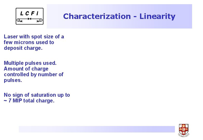Characterization - Linearity Laser with spot size of a few microns used to deposit