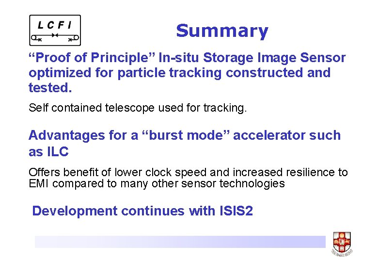 """Summary """"Proof of Principle"""" In-situ Storage Image Sensor optimized for particle tracking constructed and"""