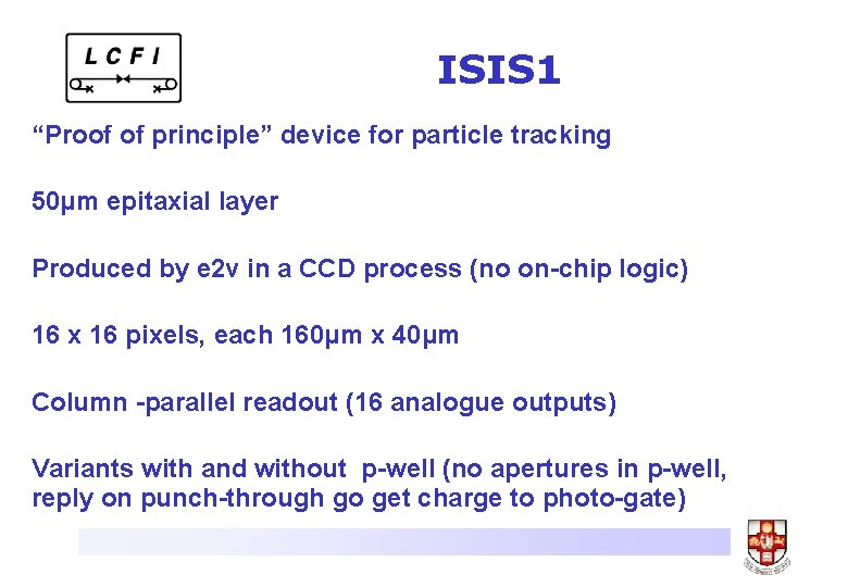 """ISIS 1 """"Proof of principle"""" device for particle tracking 50μm epitaxial layer Produced by"""
