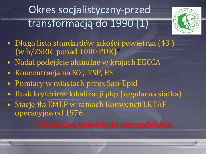 Okres socjalistyczny-przed transformacją do 1990 (1) • Długa lista standardów jakości powietrza (43