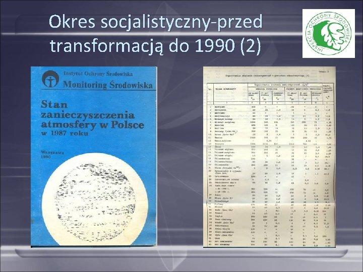 Okres socjalistyczny-przed transformacją do 1990 (2)