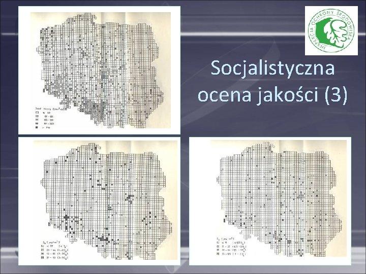 Socjalistyczna ocena jakości (3)