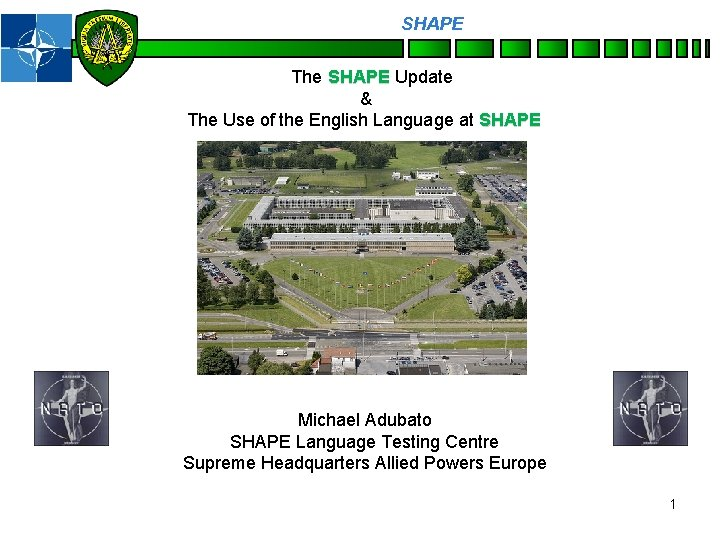 SHAPE Personnel The SHAPE Update & The Use of the English Language at SHAPE