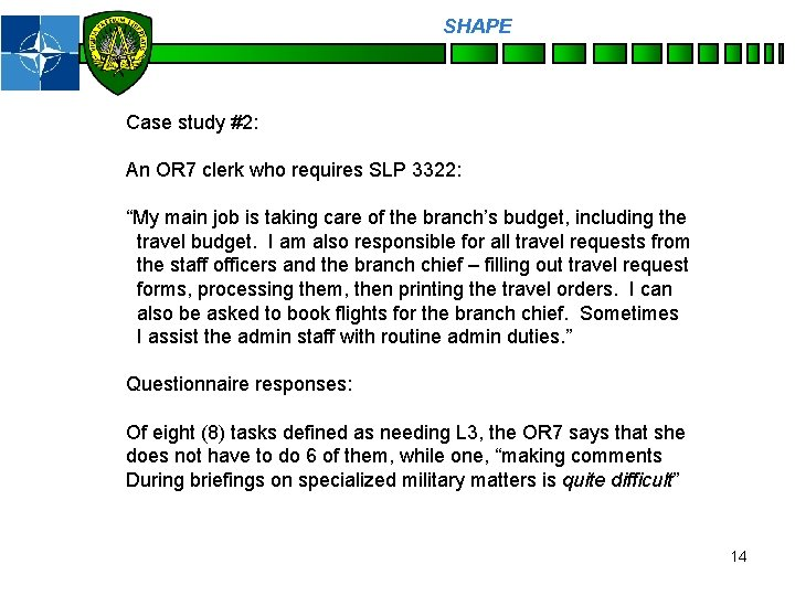 """SHAPE Personnel Case study #2: An OR 7 clerk who requires SLP 3322: """"My"""