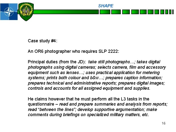 SHAPE Personnel Case study #4: An OR 6 photographer who requires SLP 2222: Principal