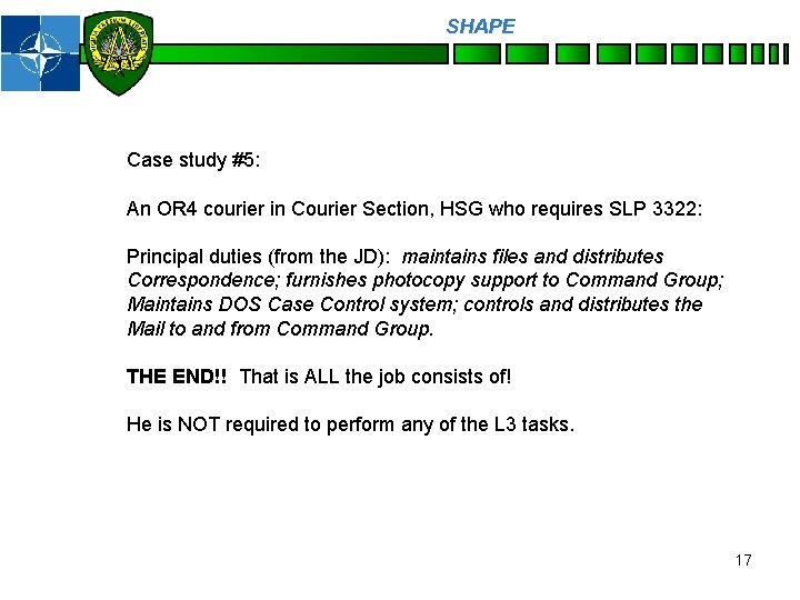 SHAPE Personnel Case study #5: An OR 4 courier in Courier Section, HSG who