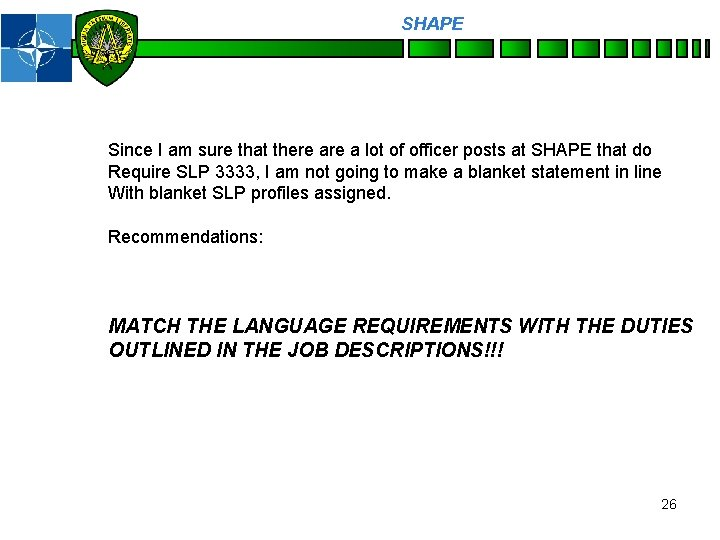 SHAPE Personnel Since I am sure that there a lot of officer posts at