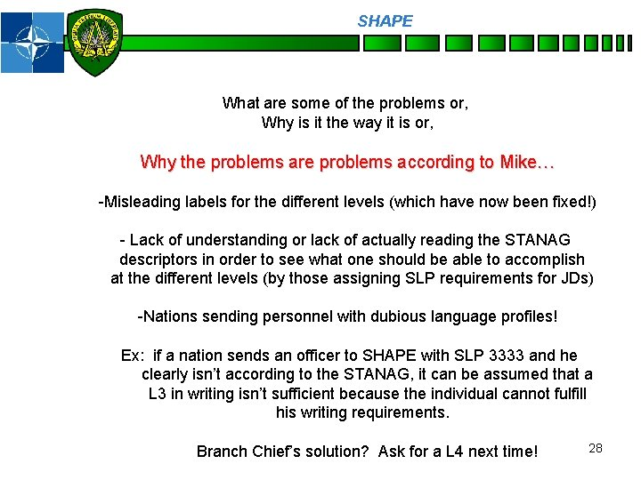 SHAPE Personnel What are some of the problems or, Why is it the way