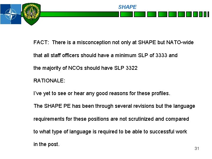 SHAPE Personnel FACT: There is a misconception not only at SHAPE but NATO-wide that