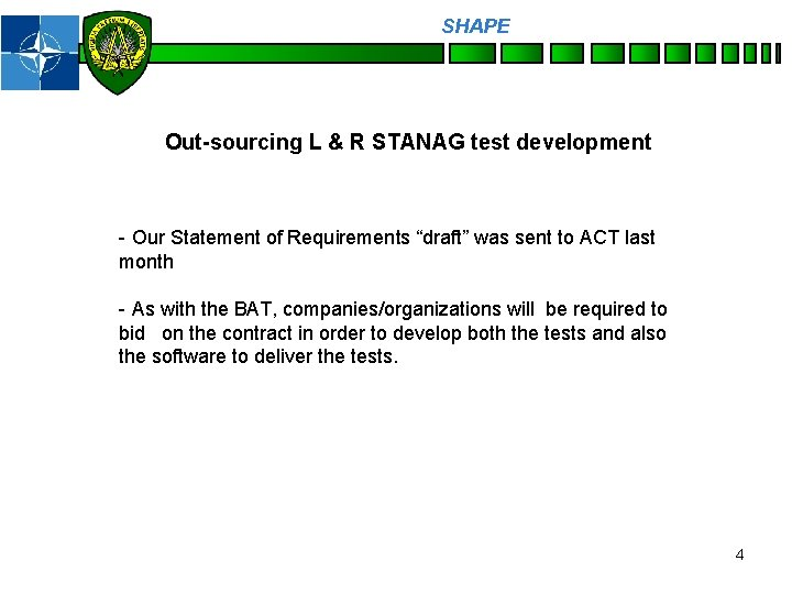 SHAPE Personnel Out-sourcing L & R STANAG test development - Our Statement of Requirements