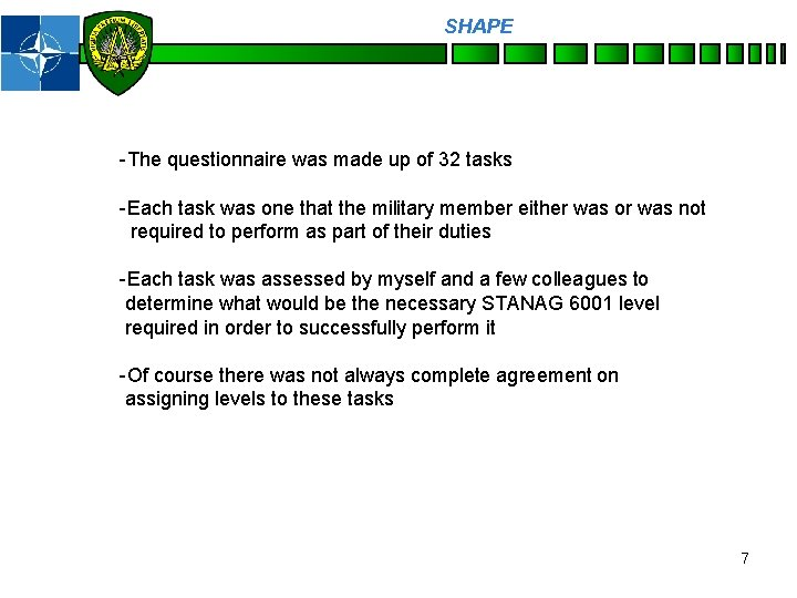 SHAPE Personnel -The questionnaire was made up of 32 tasks -Each task was one