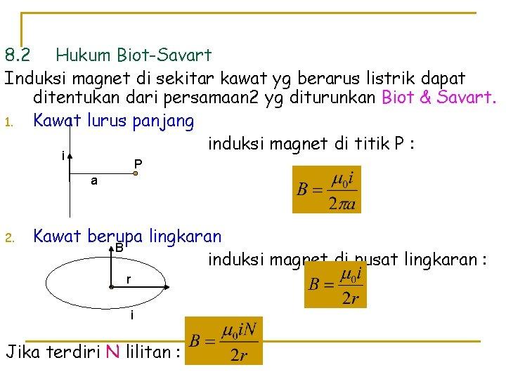 8. 2 Hukum Biot-Savart Induksi magnet di sekitar kawat yg berarus listrik dapat ditentukan
