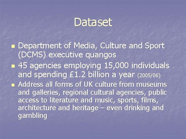 Dataset n n n Department of Media, Culture and Sport (DCMS) executive quangos 45