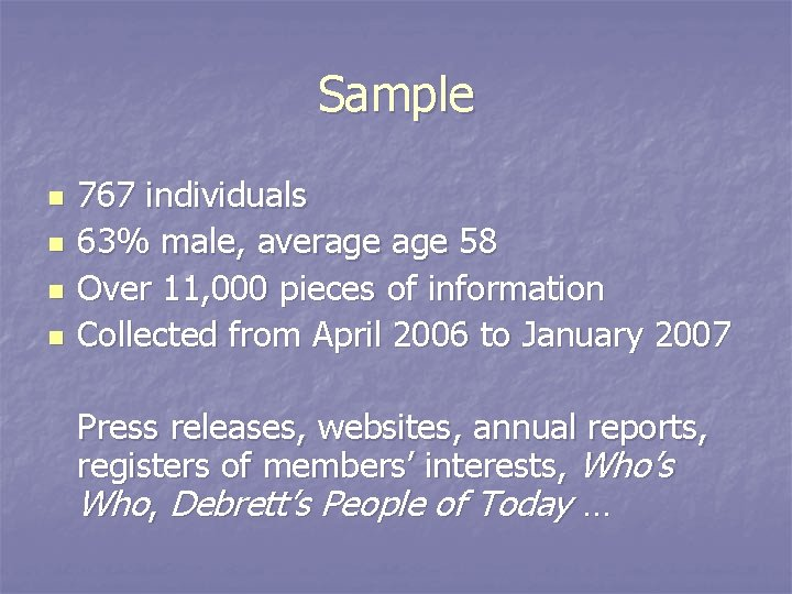 Sample n n 767 individuals 63% male, average 58 Over 11, 000 pieces of