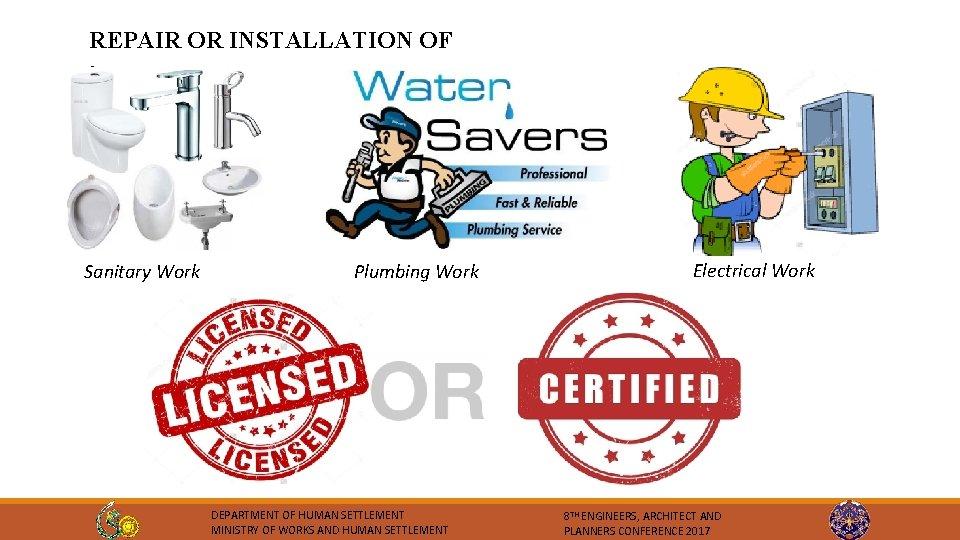 REPAIR OR INSTALLATION OF : Sanitary Work Plumbing Work DEPARTMENT OF HUMAN SETTLEMENT MINISTRY
