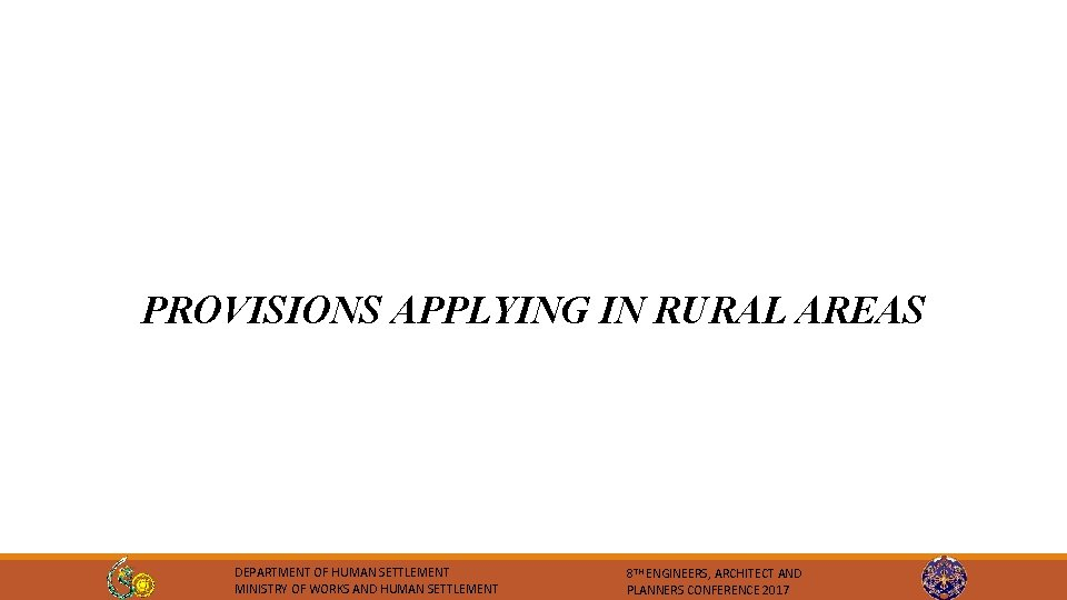 PROVISIONS APPLYING IN RURAL AREAS DEPARTMENT OF HUMAN SETTLEMENT MINISTRY OF WORKS AND HUMAN