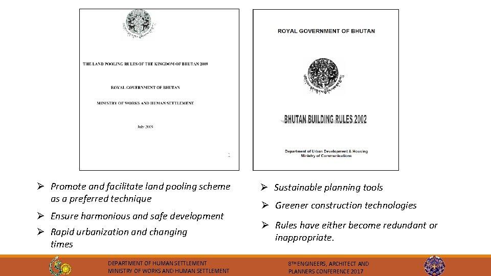 Ø Promote and facilitate land pooling scheme as a preferred technique Ø Ensure harmonious