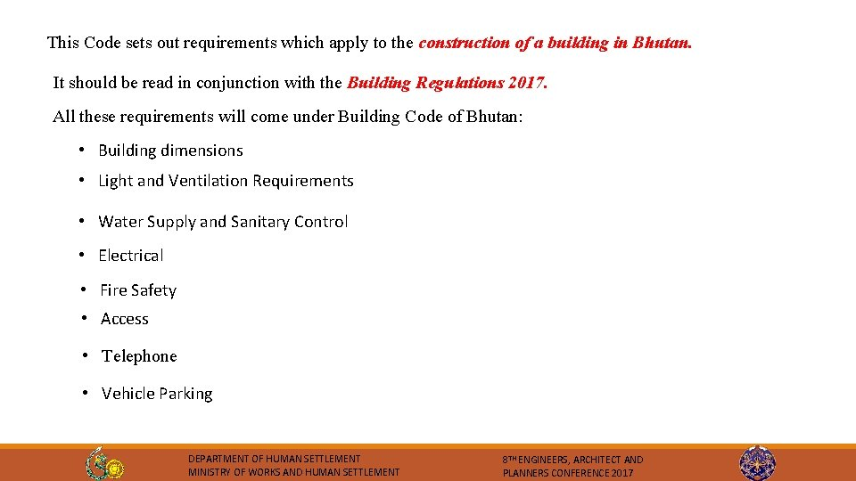 This Code sets out requirements which apply to the construction of a building in