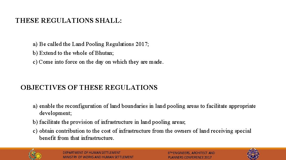 THESE REGULATIONS SHALL: a) Be called the Land Pooling Regulations 2017; b) Extend to