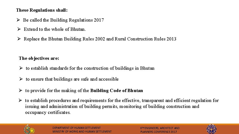 These Regulations shall: Ø Be called the Building Regulations 2017 Ø Extend to the