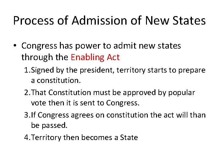 Process of Admission of New States • Congress has power to admit new states
