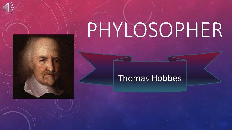 PHYLOSOPHER Thomas Hobbes