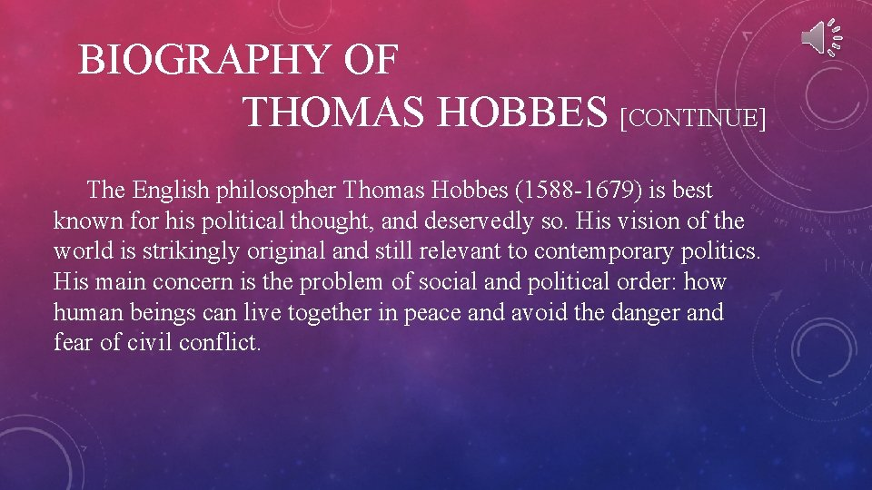 BIOGRAPHY OF THOMAS HOBBES [CONTINUE] The English philosopher Thomas Hobbes (1588 -1679) is best