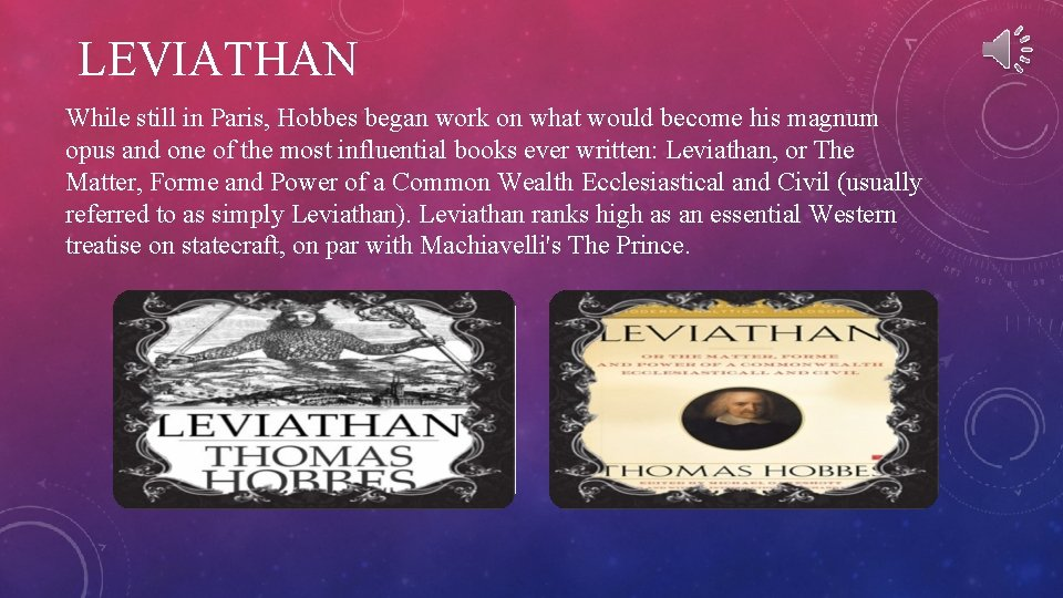 LEVIATHAN While still in Paris, Hobbes began work on what would become his magnum