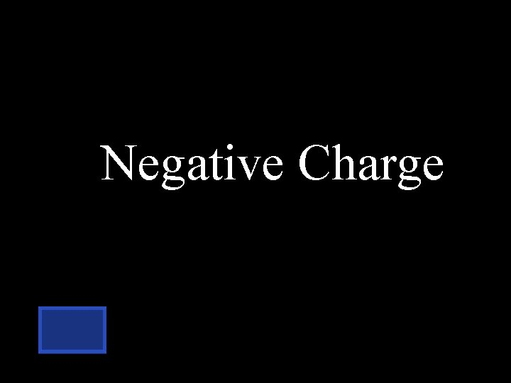 Negative Charge