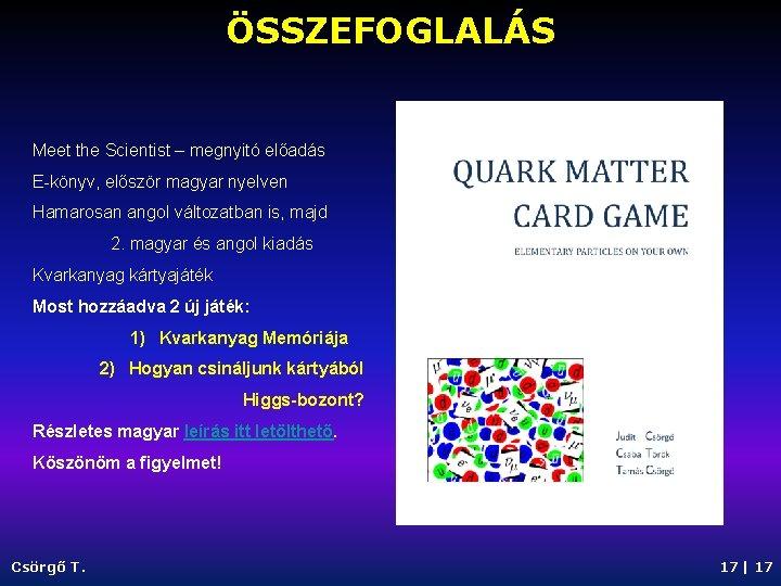 ÖSSZEFOGLALÁS Meet the Scientist – megnyitó előadás E-könyv, először magyar nyelven Hamarosan angol változatban