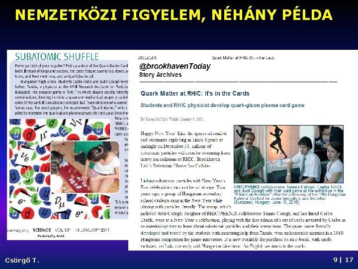 NEMZETKÖZI FIGYELEM, NÉHÁNY PÉLDA Csörgő T. 9   17